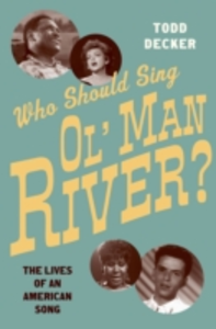 Ebook in inglese Who Should Sing Ol Man River?: The Lives of an American Song Decker, Todd