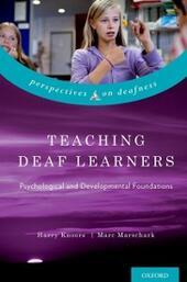 Teaching Deaf Learners: Psychological and Developmental Foundations