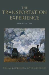 Ebook in inglese Transportation Experience: Policy, Planning, and Deployment Garrison, William L. , Levinson, David M.