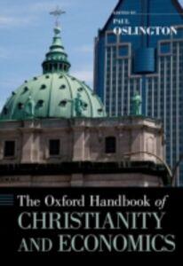 Foto Cover di Oxford Handbook of Christianity and Economics, Ebook inglese di  edito da Oxford University Press