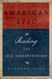 American Epic: Reading the U.S. Constitution - Garrett Epps - cover