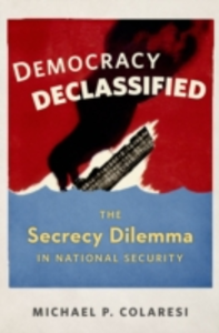 Ebook in inglese Democracy Declassified: The Secrecy Dilemma in National Security Colaresi, Michael P.