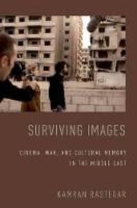 Surviving Images: Cinema, War, and Cultural Memory in the Middle East - Kamran Rastegar - cover