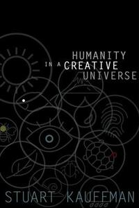 Humanity in a Creative Universe - Stuart A. Kauffman - cover