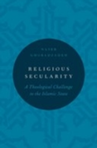 Ebook in inglese Religious Secularity: A Theological Challenge to the Islamic State Ghobadzadeh, Naser