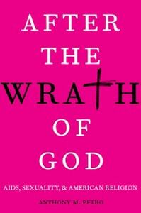 Ebook in inglese After the Wrath of God: AIDS, Sexuality, and American Religion Petro, Anthony M.