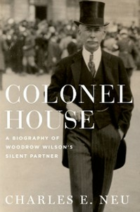 Ebook in inglese Colonel House: A Biography of Woodrow Wilsons Silent Partner Neu, Charles E.