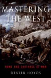 Ebook in inglese Mastering the West: Rome and Carthage at War Hoyos, Dexter
