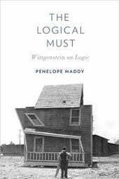 Logical Must: Wittgenstein on Logic