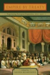 Empire by Treaty: Negotiating European Expansion, 1600-1900