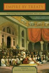 Empire by Treaty: Negotiating European Expansion, 1600-1900