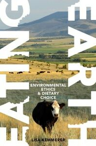 Ebook in inglese Eating Earth: Environmental Ethics and Dietary Choice Kemmerer, Lisa
