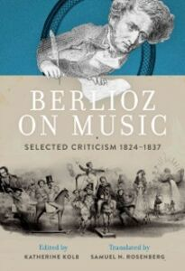 Ebook in inglese Berlioz on Music: Selected Criticism 1824-1837