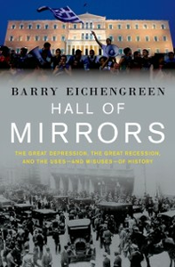 Ebook in inglese Hall of Mirrors: The Great Depression, The Great Recession, and the Uses-and Misuses-of History Eichengreen, Barry