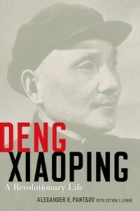 Foto Cover di Deng Xiaoping: A Revolutionary Life, Ebook inglese di Steven I. Levine,Alexander V. Pantsov, edito da Oxford University Press