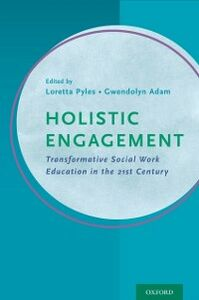 Ebook in inglese Holistic Engagement: Transformative Social Work Education in the 21st Century -, -
