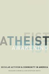 Atheist Awakening: Secular Activism and Community in America