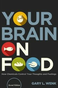 Foto Cover di Your Brain on Food: How Chemicals Control Your Thoughts and Feelings, Second Edition, Ebook inglese di Gary L. Wenk, edito da Oxford University Press