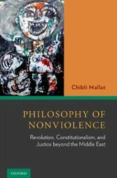 Philosophy of Nonviolence: Revolution, Constitutionalism, and Justice beyond the Middle East