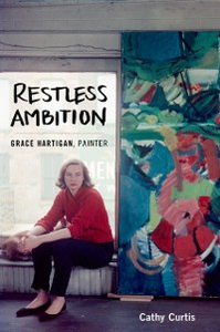 Ebook in inglese Restless Ambition: Grace Hartigan, Painter Curtis, Cathy