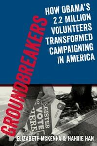 Foto Cover di Groundbreakers: How Obama's 2.2 Million Volunteers Transformed Campaigning in America, Ebook inglese di Hahrie Han,Elizabeth McKenna, edito da Oxford University Press