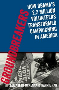 Ebook in inglese Groundbreakers: How Obama's 2.2 Million Volunteers Transformed Campaigning in America Han, Hahrie , McKenna, Elizabeth