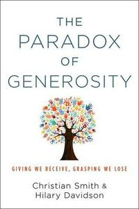 The Paradox of Generosity: Giving We Receive, Grasping We Lose - Christian Smith,Hilary Davidson - cover