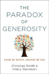 Ebook in inglese Paradox of Generosity: Giving We Receive, Grasping We Lose Davidson, Hilary , Smith, Christian