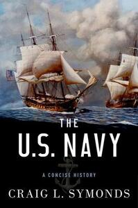 The U.S. Navy: A Concise History - Craig L. Symonds - cover