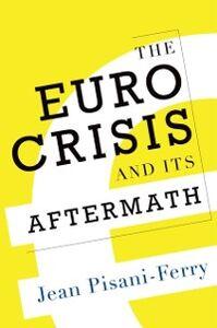 Foto Cover di Euro Crisis and Its Aftermath, Ebook inglese di Jean Pisani-Ferry, edito da Oxford University Press
