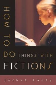 Foto Cover di How to Do Things with Fictions, Ebook inglese di Joshua Landy, edito da Oxford University Press