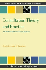 Ebook in inglese Consultation Theory and Practice: A Handbook for School Social Workers Sabatino, Christine Anlauf
