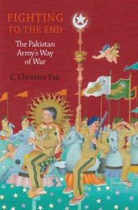 Ebook in inglese Fighting to the End: The Pakistan Armys Way of War Fair, C. Christine