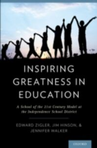 Foto Cover di Inspiring Greatness in Education: A School of the 21st Century Model at the Independence School District, Ebook inglese di AA.VV edito da Oxford University Press