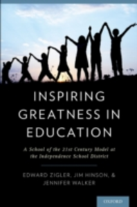 Ebook in inglese Inspiring Greatness in Education: A School of the 21st Century Model at the Independence School District Hinson, Jim , Walker, Jennifer , Zigler, Edward