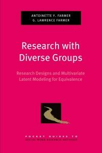 Ebook in inglese Research with Diverse Groups: Research Designs and Multivariate Latent Modeling for Equivalence Farmer, Antoinette Y. , Farmer, G. Lawrence
