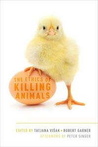 The Ethics of Killing Animals - Peter Singer - cover