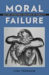 Moral Failure: On the Impossible Demands of Morality