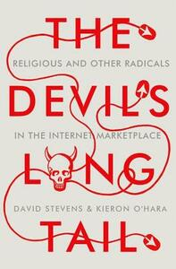 The Devil's Long Tail: Religious and Other Radicals in the Internet Marketplace - David Stevens - cover