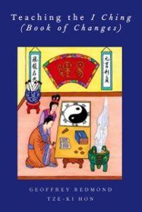 Ebook in inglese Teaching the I Ching (Book of Changes) Hon, Tze-Ki , Redmond, Geoffrey