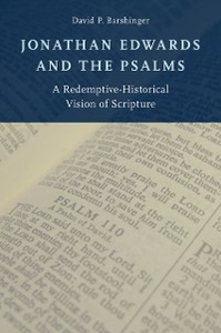 Ebook in inglese Jonathan Edwards and the Psalms: A Redemptive-Historical Vision of Scripture Barshinger, David P.