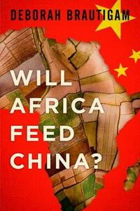 Will Africa Feed China? - Deborah Brautigam - cover