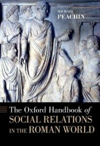 Ebook in inglese Oxford Handbook of Social Relations in the Roman World -, -