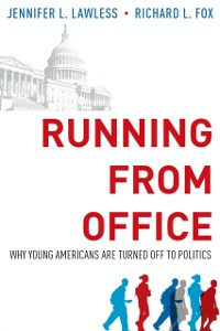 Ebook in inglese Running from Office: Why Young Americans are Turned Off to Politics Fox, Richard L. , Lawless, Jennifer L.