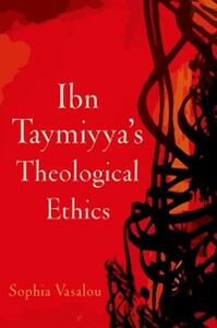 Ebook in inglese Ibn Taymiyyas Theological Ethics Vasalou, Sophia