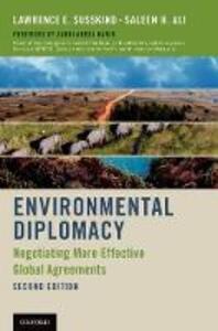 Environmental Diplomacy: Negotiating More Effective Global Agreements - Lawrence E. Susskind,Saleem H. Ali,Zakri Abdul Hamid - cover