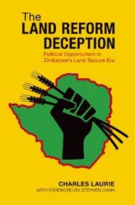 Ebook in inglese Land Reform Deception: Political Opportunism in Zimbabwes Land Seizure Era Laurie, Charles
