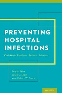 Ebook in inglese Preventing Hospital Infections: Real-World Problems, Realistic Solutions Krein, Sarah , Saint, Sanjay , Stock, Robert W.