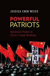 Ebook in inglese Powerful Patriots: Nationalist Protest in Chinas Foreign Relations Weiss, Jessica Chen