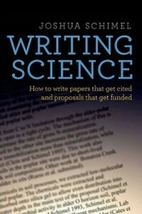 Ebook in inglese Writing Science: How to Write Papers That Get Cited and Proposals That Get Funded Schimel, Joshua